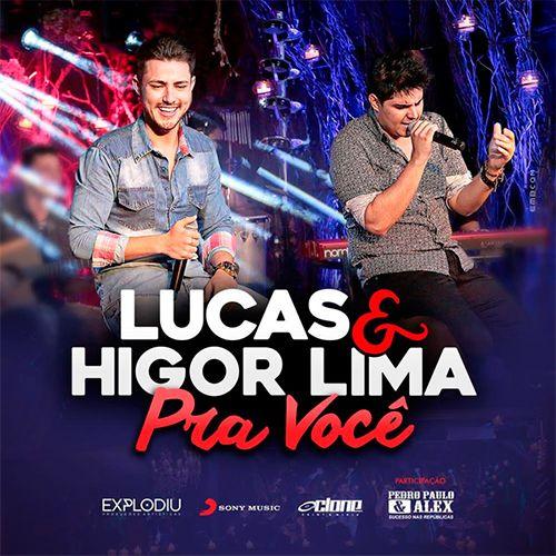 CD Lucas e Higor Lima - Pra Você (2016) - https://bemsertanejo.com/cd-lucas-e-higor-lima-pra-voce-2016/