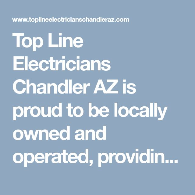 Top Line Electricians Chandler AZ is proud to be locally owned and operated, providing electrical services to both residential and commercial properties in Chandler and the surrounding areas. #ElectriciansChandlerAZ #BestElectricianChandler #ElectricalServiceChandlerAZ #ElectricalContractorsChandlerAZ #TopLineElectriciansChandlerAZ