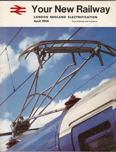British Rail - your new railway - London Midland Electrification - 1966 by mikeyashworth, .17