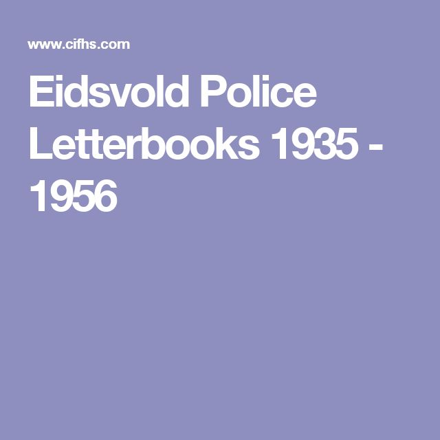 Eidsvold Police Letterbooks 1935 - 1956