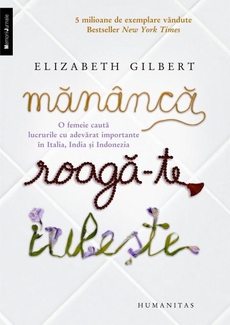 Mananca, roaga-te, iubeste. de Elizabeth Gilbert