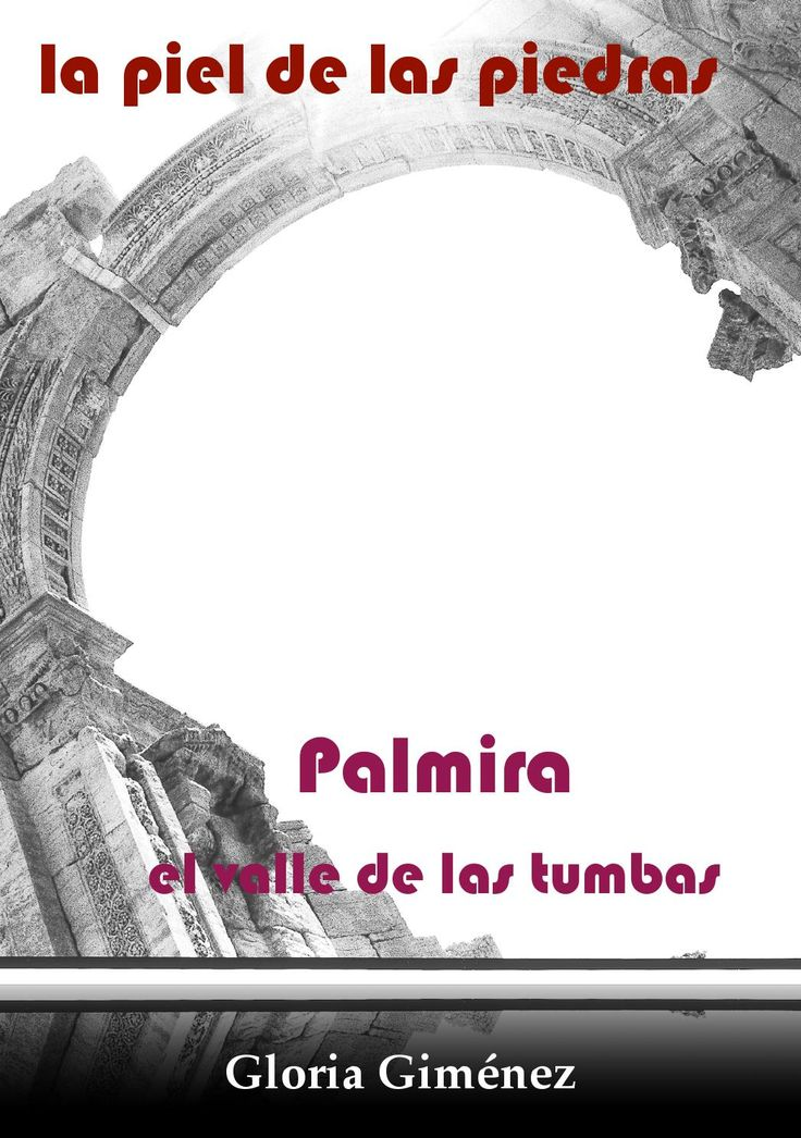 """""""La piel de las piedras"""" Palmira y el valle de las tumbas ©gloriagiménez 1997 2016"""