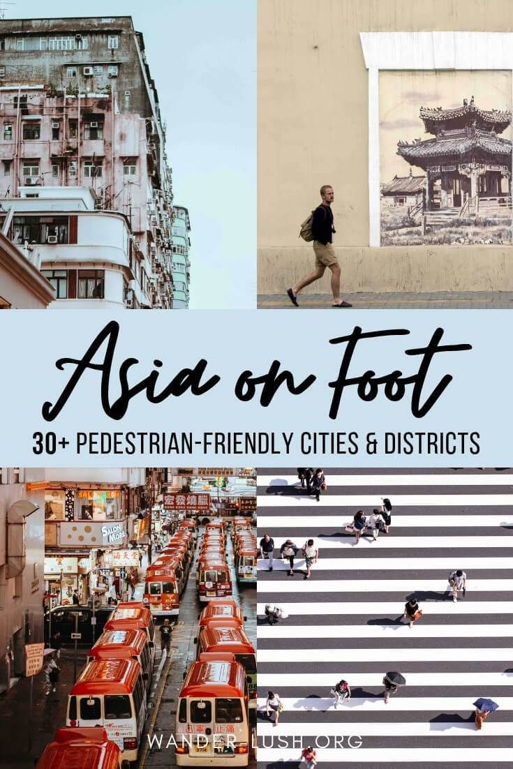 30+ Walkable Cities in Asia – According to Travel Bloggers