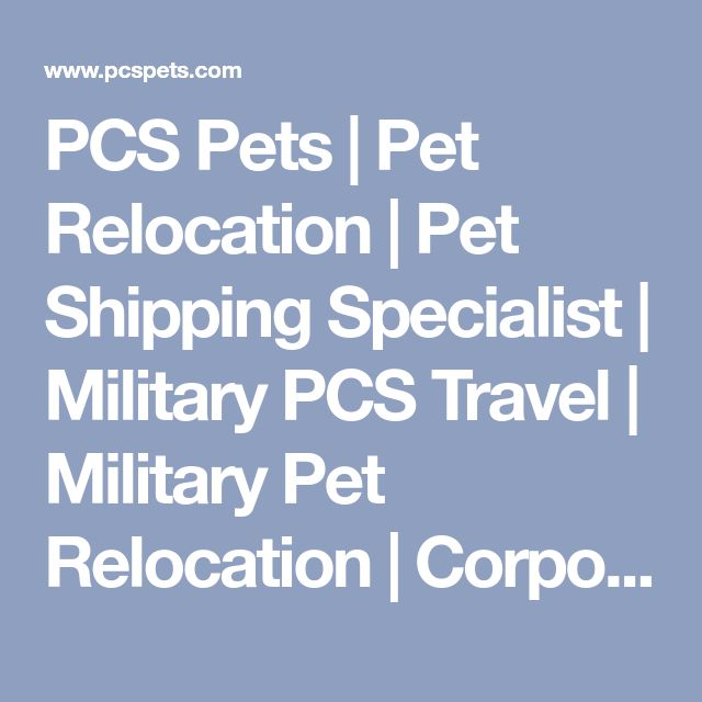 PCS Pets | Pet Relocation | Pet Shipping Specialist | Military PCS Travel | Military Pet Relocation | Corporate Relocation Services Chapel Hill | Military Pet Travel | Pet Transport Services | Pet Relocation Professionals | International Pet Relocation North Carolina