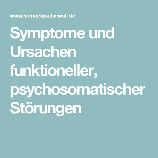 Symptome und Ursachen funktioneller, psychosomatischer Störungen