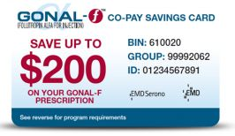 Eligible patients with private insurance can save up to $200 on out-of-pocket costs per prescription every 21 days with the Gonal-f® (follitropin alfa for injection) Co-Pay Savings Card.