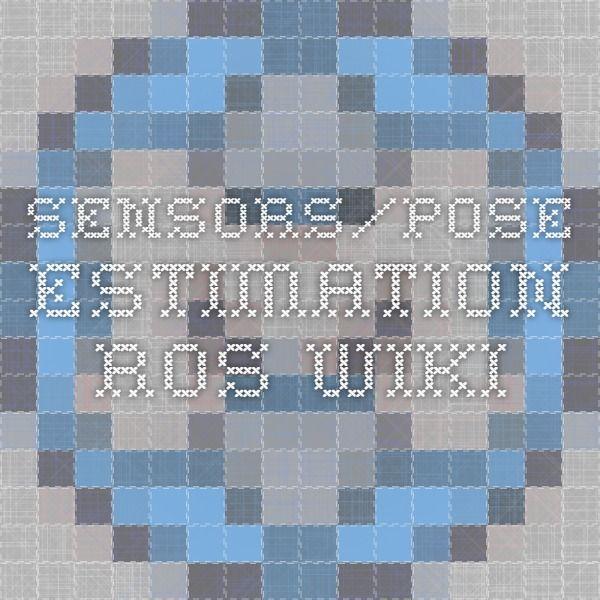 Sensors/Pose Estimation - ROS Wiki