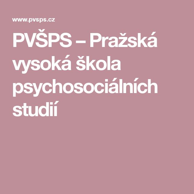 PVŠPS – Pražská vysoká škola psychosociálních studií