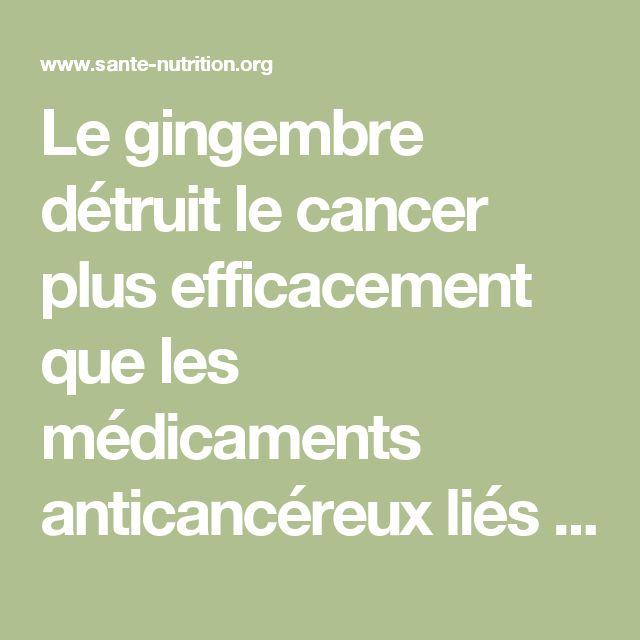 Le gingembre détruit le cancer plus efficacement que les médicaments anticancéreux liés à la mort - Santé Nutrition