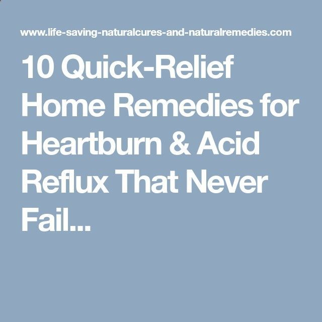 Heres an instant relief home remedy for heartburn  acid reflux that works every time, along with other powerful natural treatments  cures for GERD that give fast (and permanent) relief... #AcidRefluxHelpAndAdvice