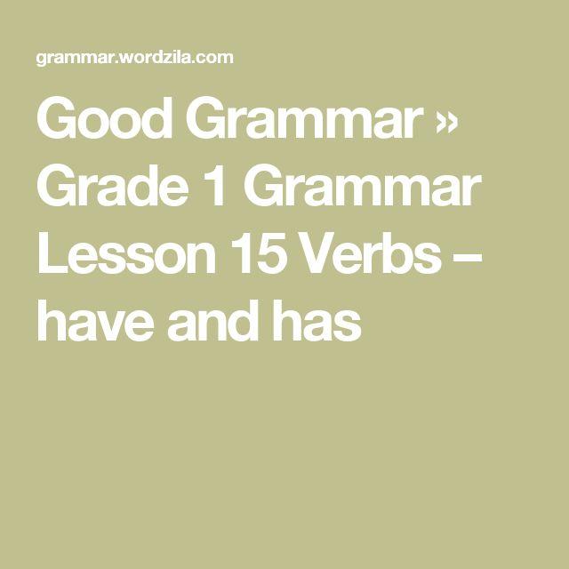 Good Grammar » Grade 1 Grammar Lesson 15 Verbs – have and has