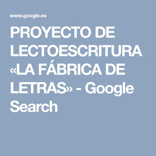 PROYECTO DE LECTOESCRITURA «LA FÁBRICA DE LETRAS» - Google Search