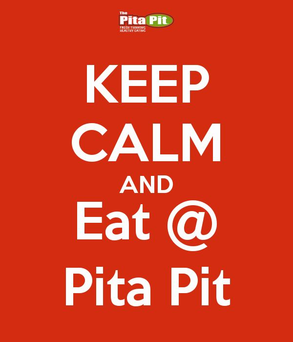 KEEP CALM AND Eat @ Pita Pit
