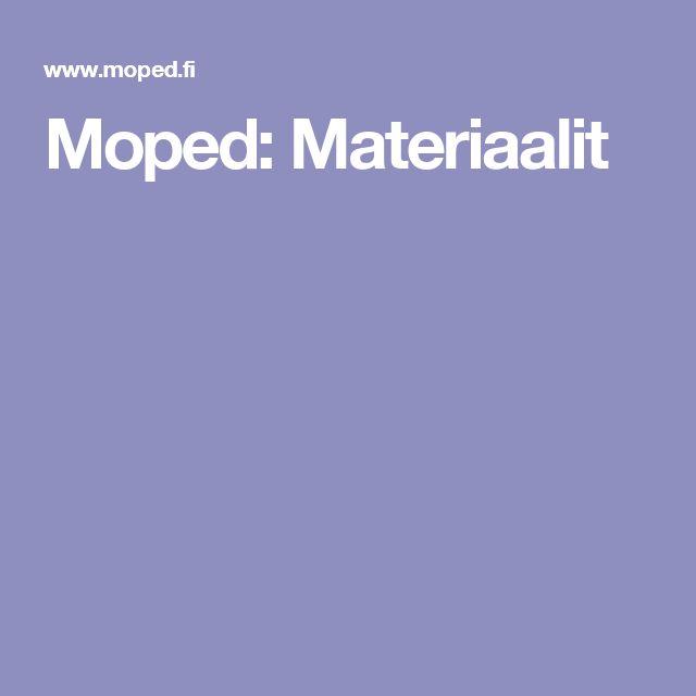 Moped: Materiaalit