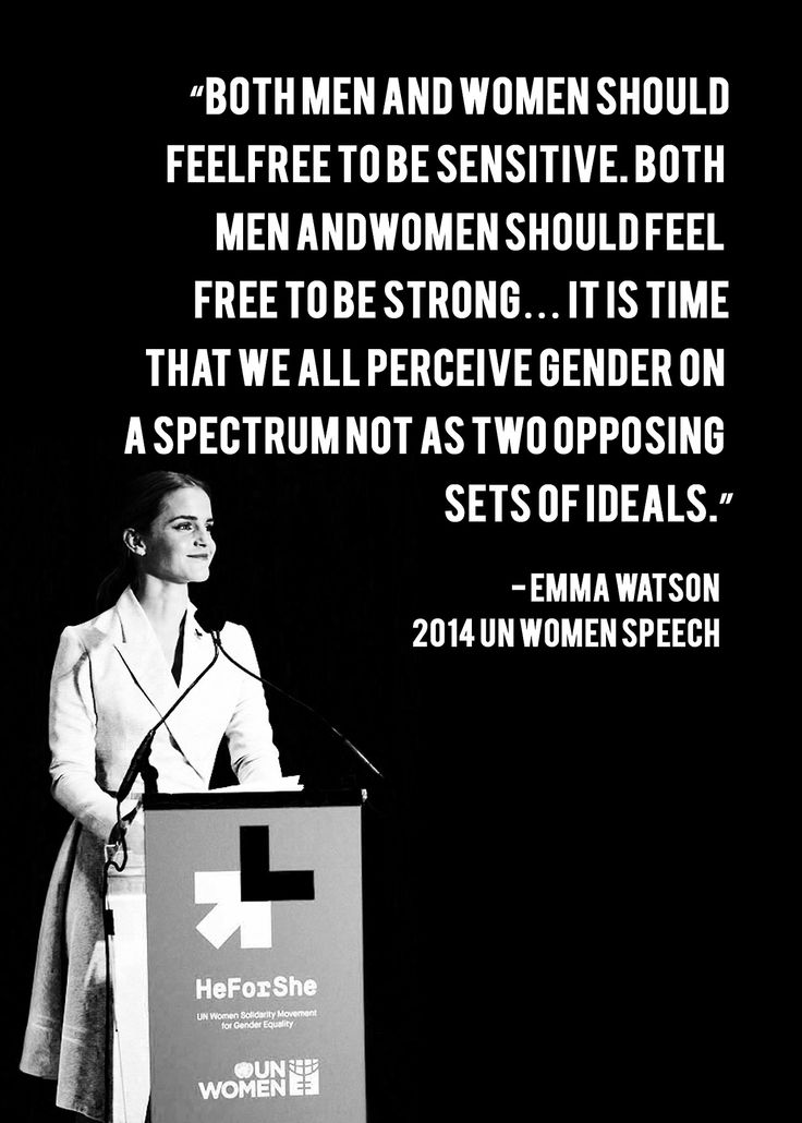 ...perceive gender on a apectrum, not as two opposing sets of ideals. -Emma Watson, 2014 UN Women Speech