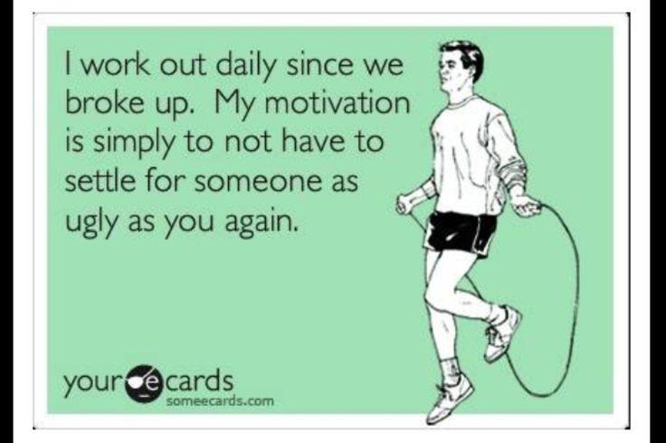 My breakup motivation.