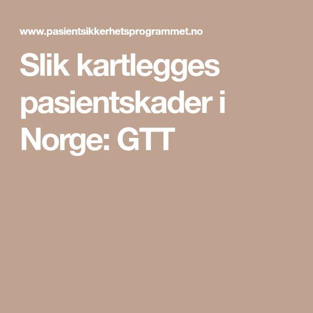 Slik kartlegges pasientskader i Norge: GTT
