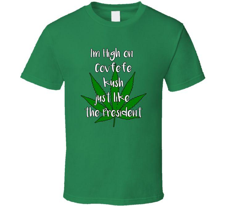 Marijuana covfefe kush T Shirt