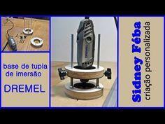 BASE DE TUPIA DE IMERSÃO PARA DREMEL. (PLUNGE ROUTER BASE FOR DREMEL). - YouTube