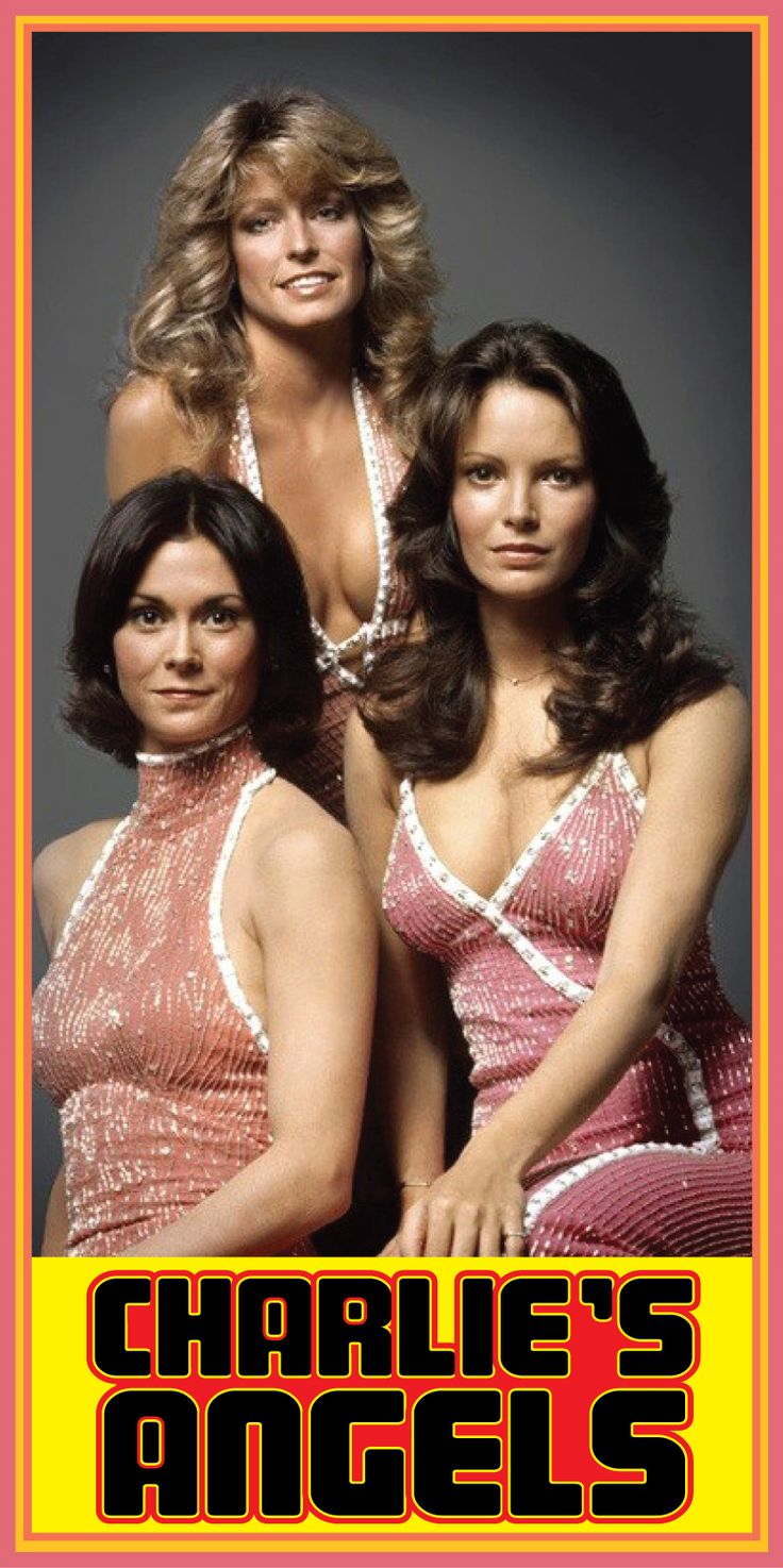 Charlie's Angels - Kate Jackson; Farrah Fawcett-Majors; Jaclyn Smith. My favorite episodes were from 1976-1977, with Farrah
