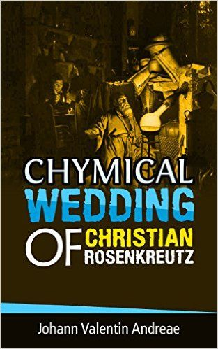 Chymical Wedding of Christian Rosenkreutz - Kindle edition by Johann Valentin Andreae. Religion & Spirituality Kindle eBooks @ Amazon.com.