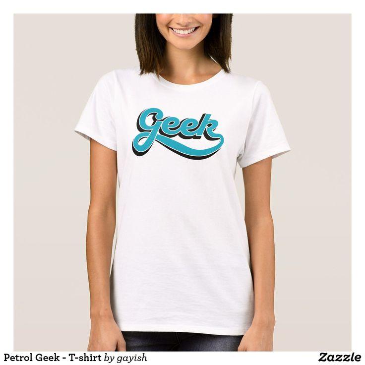 Petrol Geek - T-shirt.  #slang #geek #nerd #calligraphy #tshirt #tshirts #humour #petrolblue #turqoise