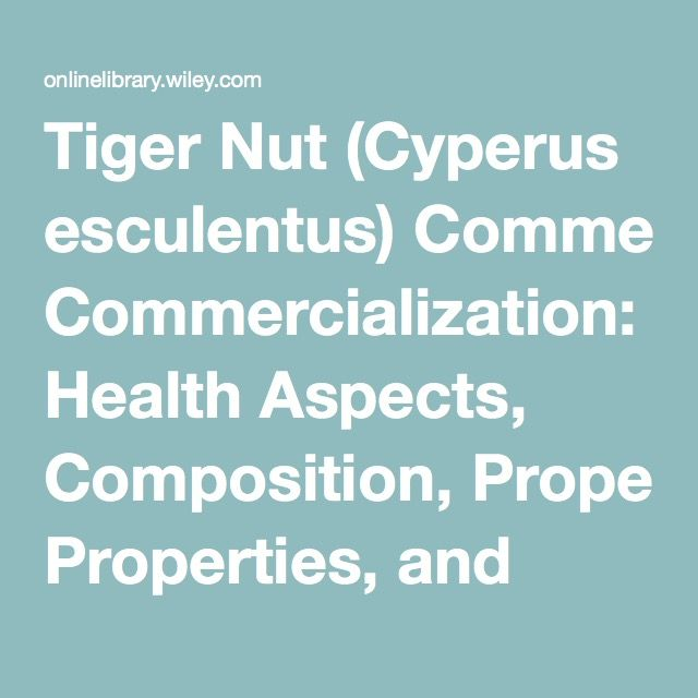 Tiger Nut (Cyperus esculentus) Commercialization: Health Aspects, Composition, Properties, and Food Applications - Sánchez-Zapata - 2012 - Comprehensive Reviews in Food Science and Food Safety - Wiley Online Library