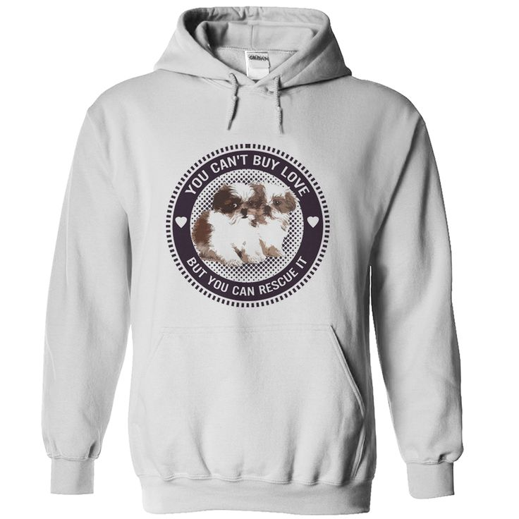 Shih Tzu - You can't buy love but you can rescue it. T-Shirts, Hoodies, Tees, Clothing, Gifts, For Animal Rescues, Pet Adoptions, Volunteers, Dogs, Puppies, Cats, Kittens, Quotes, Sayings.