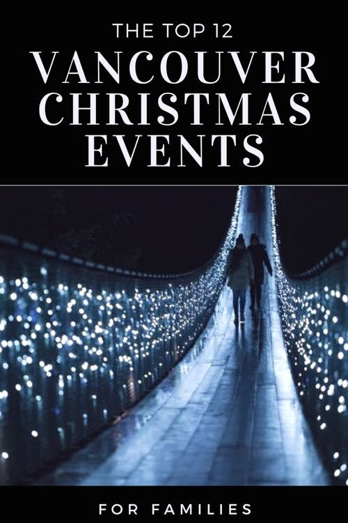 The top 12 Christmas Events in Vancouver including the German Christmas Market, the light maze at Enchant Christmas, the Stanley Park Christmas train, the beautiful Christmas light displays at VanDusen, Capilano and more !