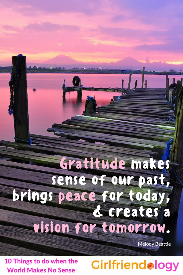 What To Do When The World Makes No Sense   + Gratitude Quote, Inspiration  For