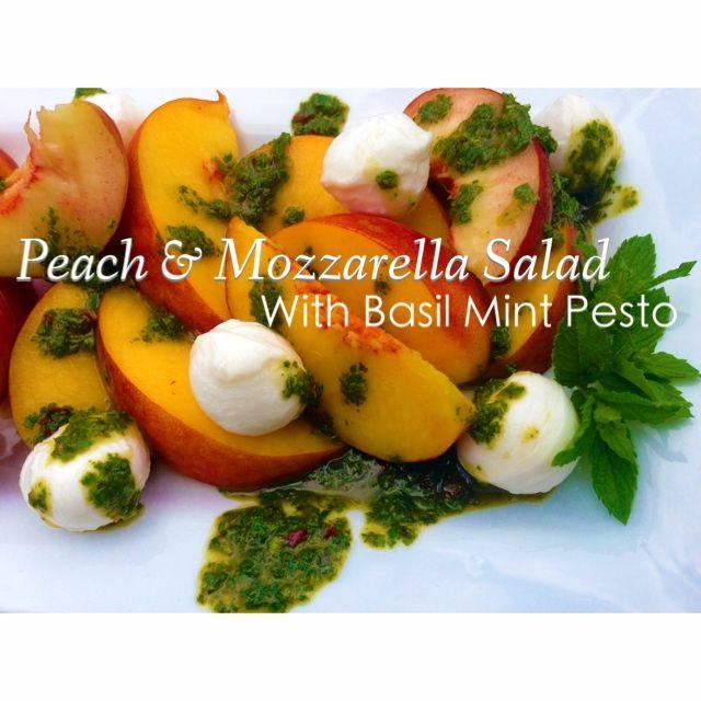 Peach and Mozzarella salad with Basil Mint Pesto