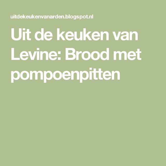 Uit de keuken van Levine: Brood met pompoenpitten