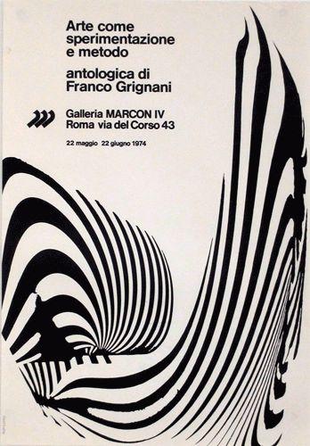 Arte come sperimentazione e metodo - antologica di Franco Grignani 22 maggio - 22 giugno 1974  Progetto grafico di Franco Grignani, 1974