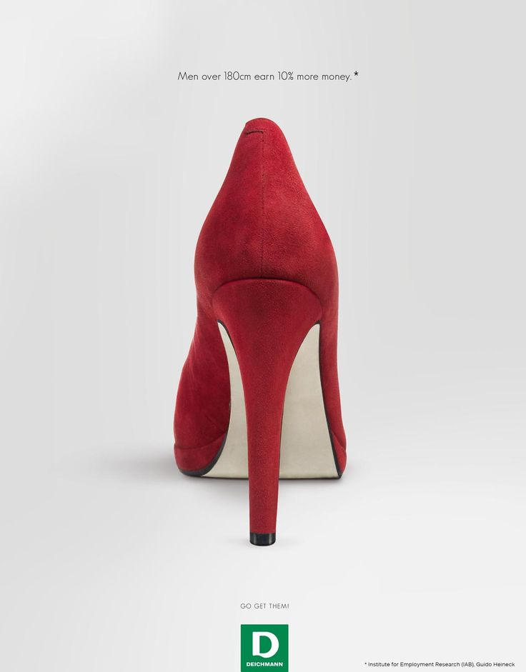 Men over 180cm earn 10% more money. Go get them! High Heels are uncomfortable and inconvenient. So how does Deichmann convince women to wear them? P