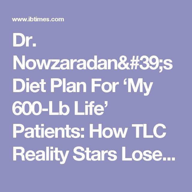 Dr. Nowzaradan's Diet Plan For 'My 600-Lb Life' Patients ...