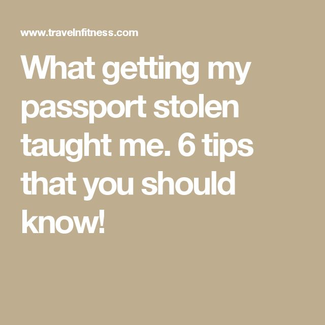What getting my passport stolen taught me. 6 tips that you should know!