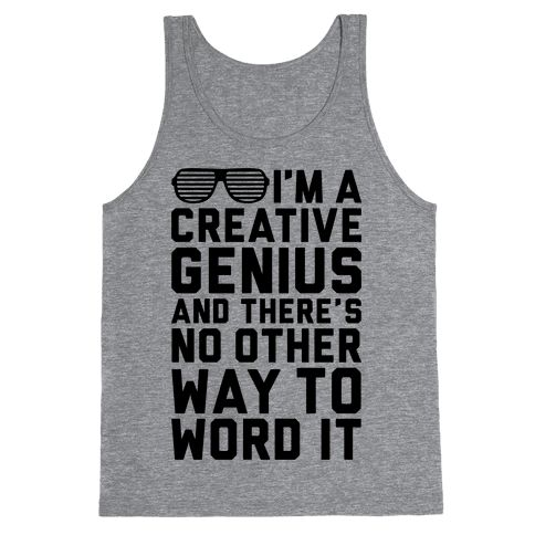Creative Genius - It may be frowned upon to acknowledge your own genius, but say no to false modesty with this shirt! If you are a fan of celebrities like Kim Kardashian, rap, hip hop, fashion, rich people, creative geniuses, egomaniacs, and partying, this shirt is for you! Perfect for rap concerts, getting wasted in the club, or just hanging out with friends!