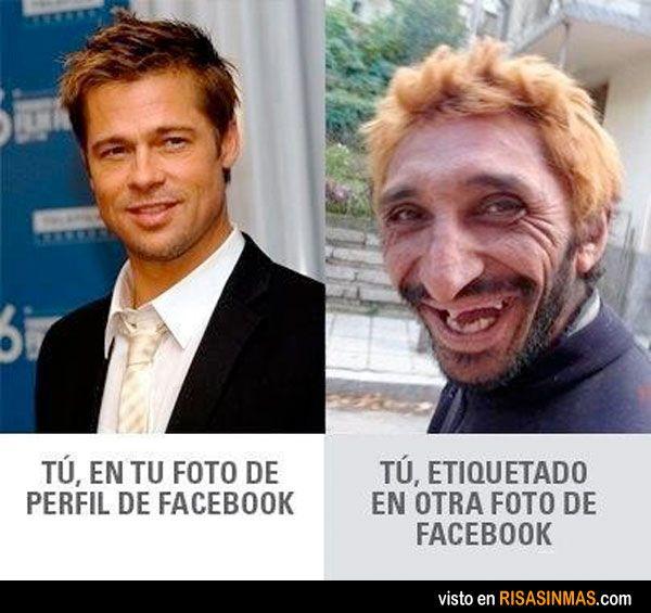 Tu verdadera foto de perfil de Facebook. (Dependiendo que casos jajajaja)  Too funny not to repin, basically, Profile pic v. tagged pic :)