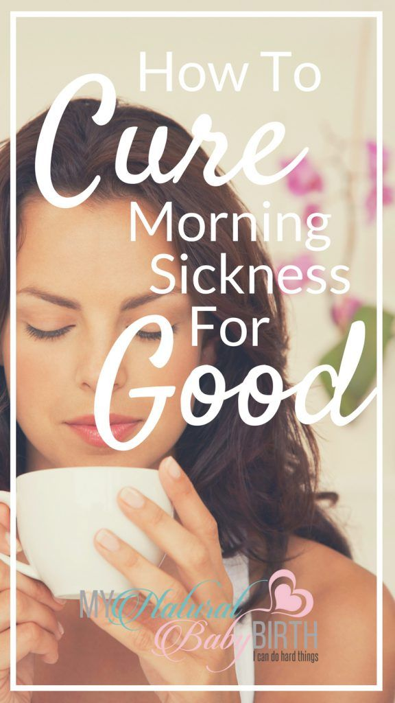 How To Cure Morning Sickness For Good