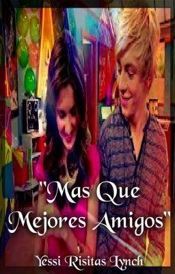"""""""Mas que Mejores Amigos"""" (Ross Lynch y tu)"""