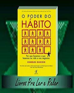 """O Poder do Hábito, não é um livro que você pode ler rapidamente. Deve ser lido aos poucos, para entender cada um dos exemplos e cada uma das explicações de Duhigg, que se utiliza de uma linguagem de fácil compreensão e vários exemplos concretos, destrinchando o hábito como inerente à natureza humana, apontando nossa vida como uma """"massa de hábitos. - Livros Pra Ler e Reler"""