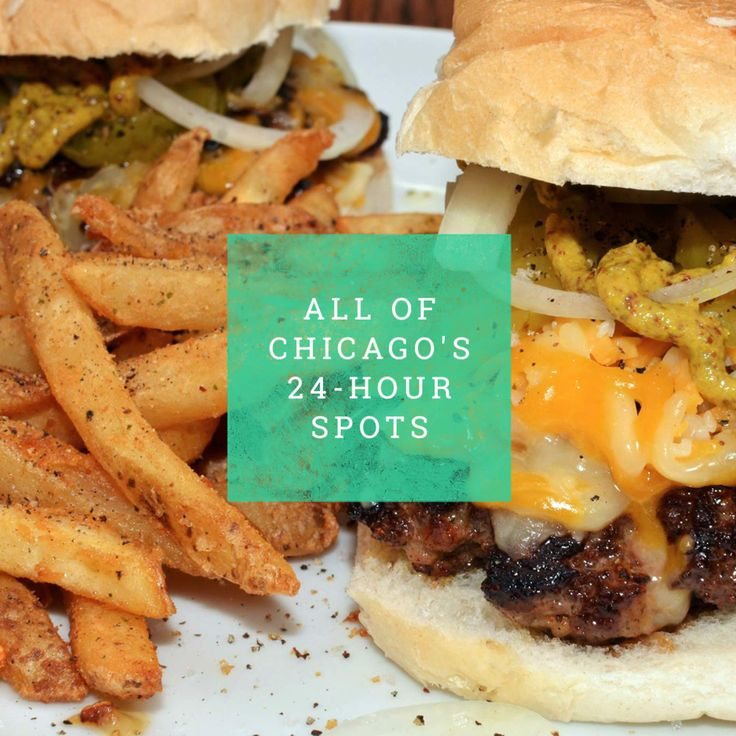 All the 24-hour restaurants in Chicago, sorted by neighborhood