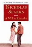 A Walk to Remember by Nickolas Sparks.  Such an incredible book! Could not put it down! Sparks knows how to touch your heart.  Add this to your reading list.