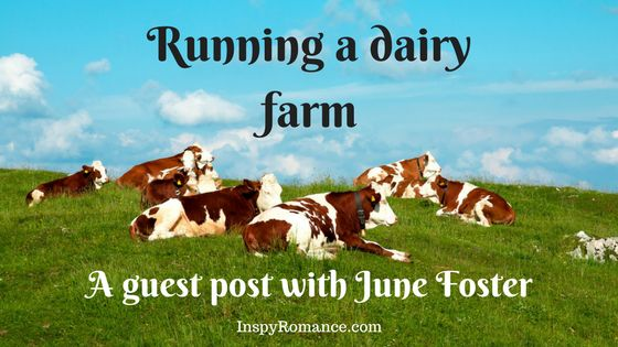 Running a Dairy Farm: A Guest Post by June Foster with #giveaway