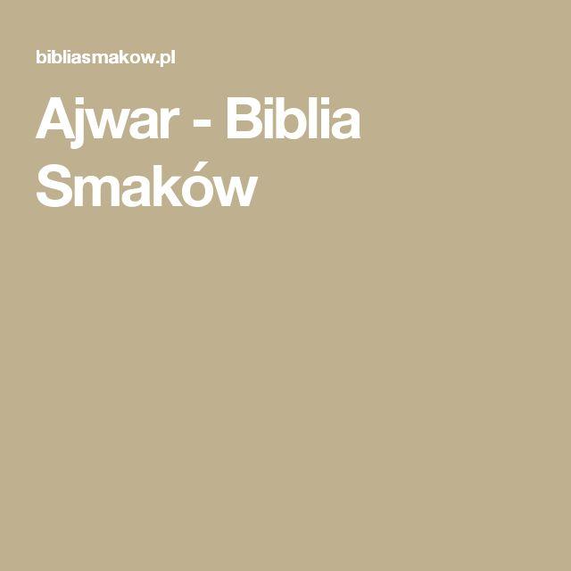 Ajwar - Biblia Smaków