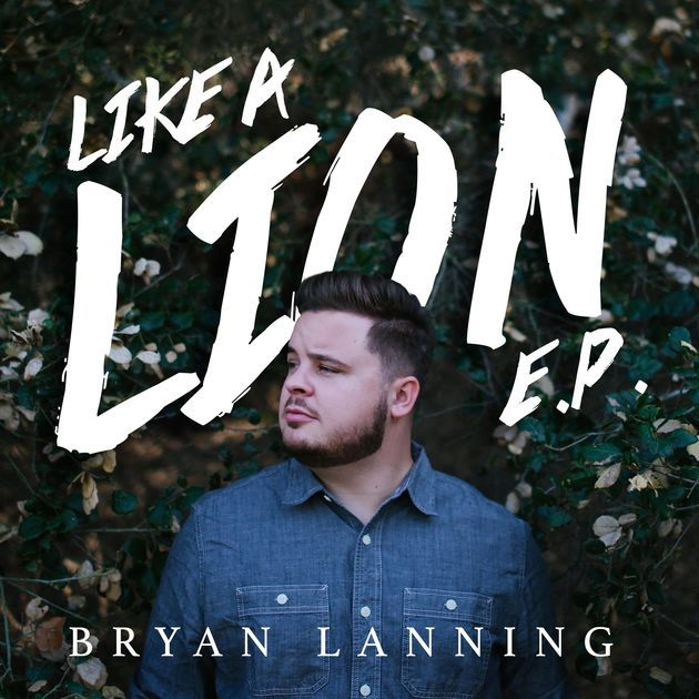 Like a Lion - EP by Bryan Lanning on Apple Music