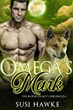 Omega's Mark: An MM Mpreg Romance (The Blood Legacy Chronicles Book 6) by Susi Hawke (Author) Cosmic Letterz (Illustrator) #LGBT #Kindle US #NewRelease #Lesbian #Gay #Bisexual #Transgender #eBook #ad