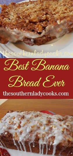 The Southern Lady Cooks Best Banana Bread Ever                                                                                                                                                      More