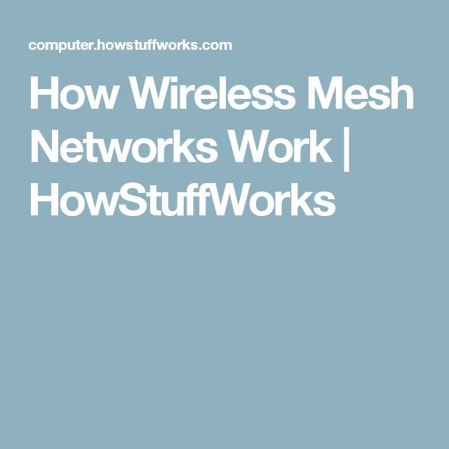 How Wireless Mesh Networks Work | HowStuffWorks
