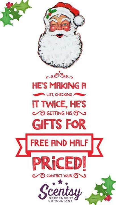 He's making a list, checking twice and getting gifts for free and half-price!!! MirandaSawyer.scentsy.us